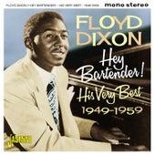 Hey! Bartender - His Very Best, 1949-1959 by Floyd Dixon