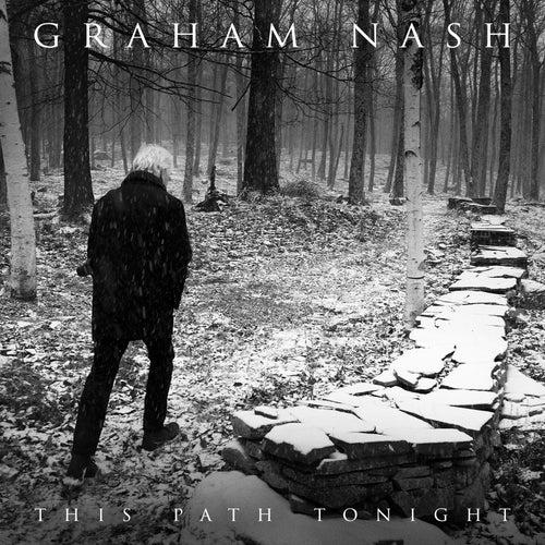 This Path Tonight by Graham Nash