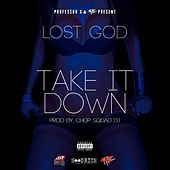 Take It Down - Single by Lost God