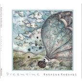 Dreamtime by Katrina Kadoski