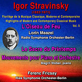 Igor Stravinsky - Florilège de la Musique Classique Moderne et Contemporaine - Highlights of Modern and Contemporary Classical Music - Vol. 5 von Various Artists