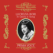 Lucrezia Bori in Opera and Song by Various Artists