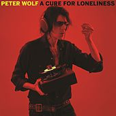 A Cure For Loneliness von Peter Wolf