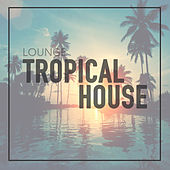 Tropical House by Various Artists