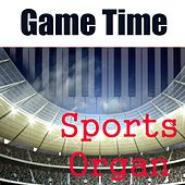 Sports Organ: Game Time by Da Stadium Organist