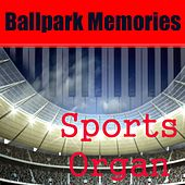 Sports Organ: Ballpark Memories by Da Stadium Organist