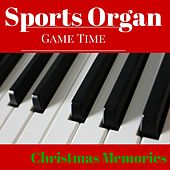 Sports Organ Christmas Memories (Gametime Christmas) by Da Stadium Organist
