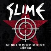 Sie wollen wieder schießen (dürfen) von Slime