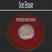 Me Myself and My Songs by Son House