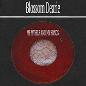 Me Myself and My Songs by Blossom Dearie