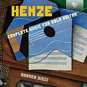Henze: Complete Music for Solo Guitar by Andrea Dieci