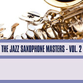 The Jazz Saxophone Masters, Vol. 2 by Various Artists