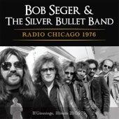 Radio Chicago 1976 (Live) by Bob Seger