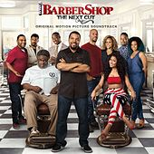 Barbershop: The Next Cut (Original Motion Picture Soundtrack) by Various Artists