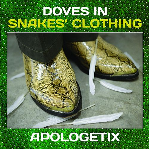 Doves in Snakes' Clothing by ApologetiX
