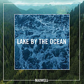 Lake By the Ocean de Maxwell