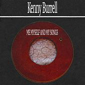 Me Myself and My Songs von Kenny Burrell