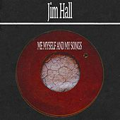 Me Myself and My Songs by Jim Hall