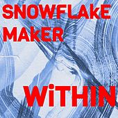 The Power Within de Snowflake Maker
