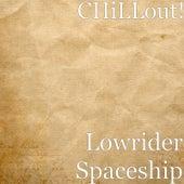 Lowrider Spaceship von Chill Out
