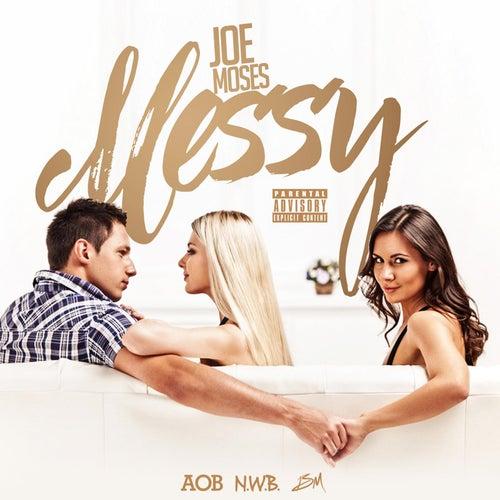 Messy by Joe Moses
