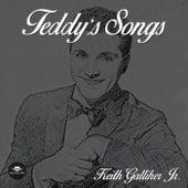 Teddy's Songs van Keith Galliher Jr.
