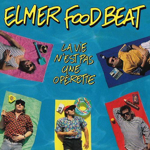 La vie n'est pas une opérette von Elmer Food Beat