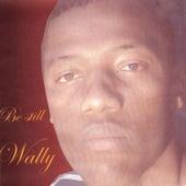 Be Still de Wally