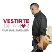 Vestirte de Amor de Felipe Peláez (Pipe Peláez)