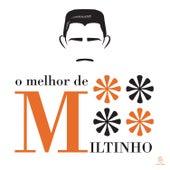 O Melhor de Miltinho by Miltinho
