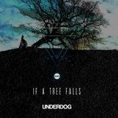 If a Tree Falls von Underdog