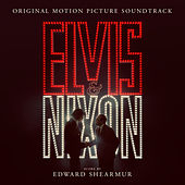 Elvis & Nixon (Original Motion Picture Soundtrack) by Various Artists