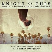 Knight of Cups (Original Motion Picture Soundtrack) by Hanan Townshend