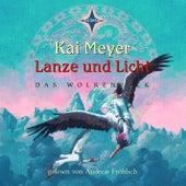 Lanze und Licht von Kai Meyer