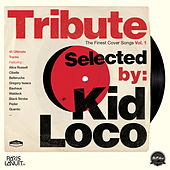 Tribute: The Finest Cover Songs by Kid Loco, Vol. 1 van Various Artists