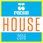 Pacha House 2016 de Various Artists
