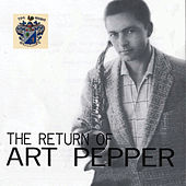 The Return of Art of Pepper by Art Pepper