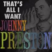 That's All I Want de Johnny Preston