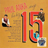 Paul Anka Sings His Big 15 by Paul Anka