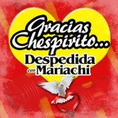 Gracias Chespirito (Despedida Con Mariachi) by Various Artists