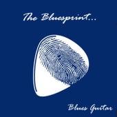 The Bluesprint: Blues Guitar von Various Artists