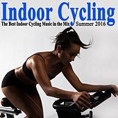 Indoor Cycling Summer 2016 (The Best Indoor Cycling Music Spinning in the Mix) & DJ Mix by Various Artists
