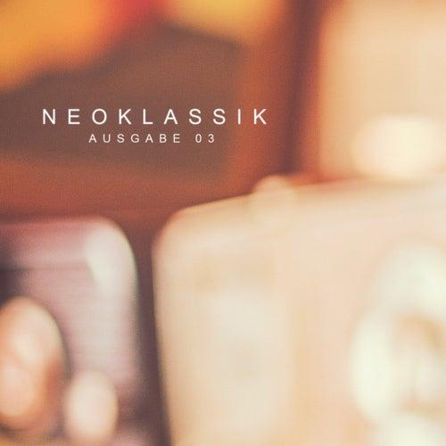 Neoklassik Ausgabe 03 by Various Artists