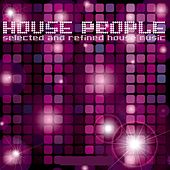 House People (Selected and Refined House Music) by Various Artists