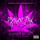 KZAG 420 Mixtape: RIP L-One (Pop$) by Prohoezak
