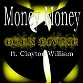 Money Money (feat. Clayton William) - Single by Various Artists