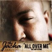 All Ova Me - Single by The Jacka