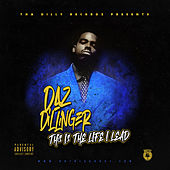 This Is The Life I Lead by Daz Dillinger
