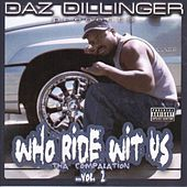 Who Ride Wit Us The Compalation Vol 2. by Daz Dillinger