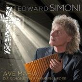 Ave Maria - die schönsten sakralen Lieder by Edward Simoni